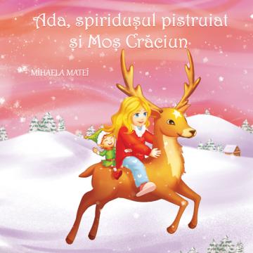 """Carte de povești """"Ada, spiridușul pistruiat și Moș Crăciun"""""""